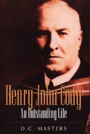 Henry John Cody - An Outstanding Life ebook by Donald Campbell Masters