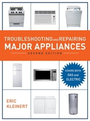 Troubleshooting and Repairing Major Appliances, 2nd Ed. ebook by Eric Kleinert
