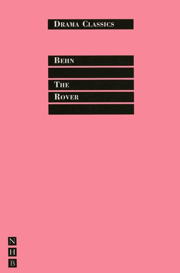 The Rover - Full Text and Introduction (NHB Drama Classics) ebook by Aphra Behn