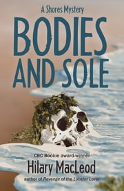 Bodies and Sole - A Shores Mystery ebook by Hilary MacLeod