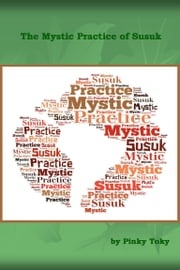 The Mystic Practice of Susuk ebook by Pinky Toky