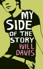 My Side of the Story: A Novel - A Novel ebook by Will Davis