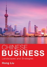 Chinese Business - Landscapes and Strategies ebook by Hong Liu