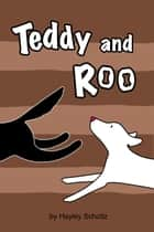 Teddy and Roo ebook by Hayley Scholtz