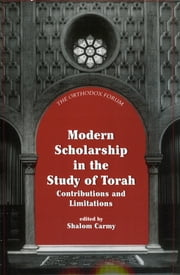 Modern Scholarship in the Study of Torah ebook by Shalom Carmy