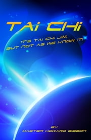 Its Tai Chi Jim But Not As We Know It! ebook by Howard Gibbon