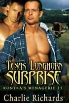 Texas Longhorn Surprise - Book 13 ebook by Charlie Richards