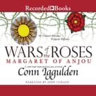 Wars of the Roses - Margaret of Anjou audiobook by Conn Iggulden