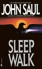 Sleepwalk ebook by John Saul