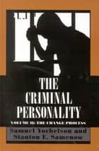 The Criminal Personality ebook by Samuel Yochelson,Stanton Samenow