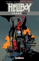 Hellboy & BPRD T01 - 1952 eBook by Mike Mignola, John Arcudi, Alex Maleev