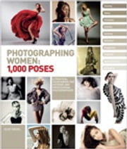 Photographing Women - 1,000 Poses ebook by Eliot Siegel