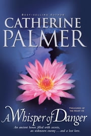 A Whisper of Danger ebook by Catherine Palmer