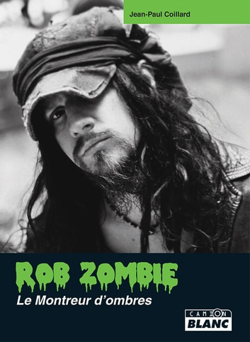 ROB ZOMBIE - Le montreur d'ombres ebook by Jean-Paul Coillard