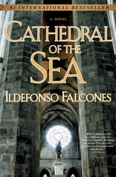 Cathedral of the Sea: A Novel - A Novel ebook by Ildefonso Falcones