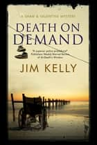 Death on Demand - A Shaw and Valentine police procedural ebook by Jim Kelly