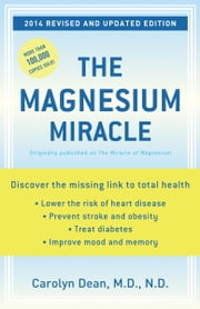 The Magnesium Miracle (Revised and Updated) ebook by Carolyn Dean, M.D. N.D.