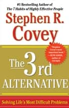 The 3rd Alternative ebook by Stephen R. Covey