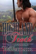 Highland Troth ebook by Willa  Blair