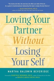 Loving Your Partner Without Losing Your Self ebook by MSSW Martha Baldwin Beveridge,Ph.D. Harville Hendrix,Ph.D. Helen Hunt
