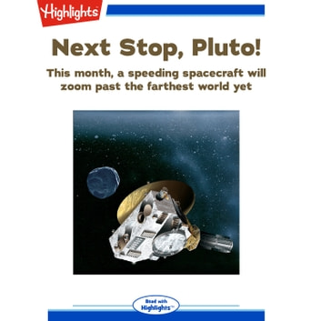 Next Stop, Pluto! - This month, a speeding spacecraft will zoom past the farthest world yet. audiobook by Ken Croswell, Ph.D