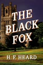 The Black Fox ebook by H. F. Heard