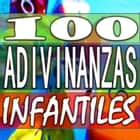 100 Adivinanzas Infantiles audiobook by Fernán Caballero
