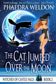 The Cast Jumped Over The Moon ebooks by Phaedra Weldon