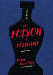The Poison of Polygamy - A Social Novel ebook by Wong Shee Ping