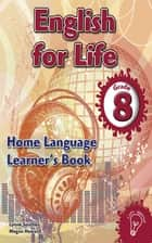 English for Life Grade 8 Learner's Book for Home Language ebook by Lynne Southey, Megan Howard