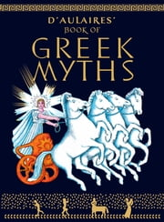 D'Aulaires Book of Greek Myths ebook by Ingri d'Aulaire, Edgar Parin d'Aulaire