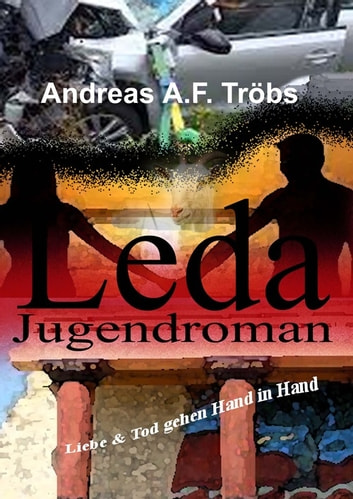 Leda - Liebe und Tod gehen Hand in Hand ebook by Andreas A.F. Tröbs