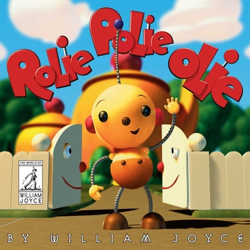 Rolie Polie Olie ebook by William Joyce