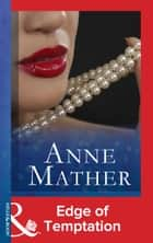 Edge of Temptation (Mills & Boon Modern) (The Anne Mather Collection) ebook by Anne Mather