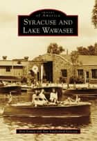 Syracuse and Lake Wawasee ebook by