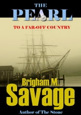 The Pearl, Book 2--To a Far-Off Country--An Epic Adventure ebook by Brigham M. Savage