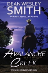 Avalanche Creek ebook by Dean Wesley Smith