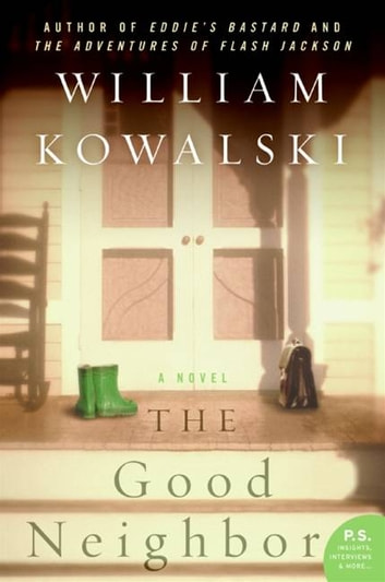 The Good Neighbor - A Novel ebook by William Kowalski