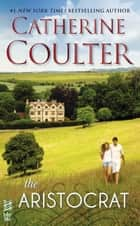 The Aristocrat ebook by Catherine Coulter