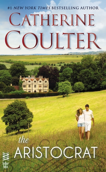 The Aristocrat E Kitap Catherine Coulter 9781101622520 Rakuten Kobo