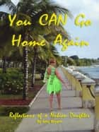 You Can Go Home Again - Reflections of a Nubian Daughter ebook by Amy Bryant