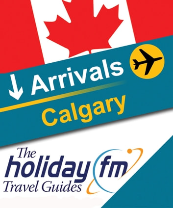 Calgary ebook by Holiday FM