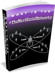 What Is The Next Social Network ebook by Anonymous