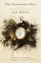One Generation After ebook by Elie Wiesel