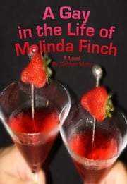 A Gay in the Life of Melinda Finch ebook by Siobhan Minty
