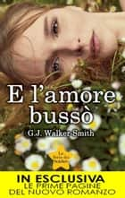 E l'amore bussò ebook by G.J. Walker-Smith