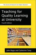 Teaching For Quality Learning At University ebook by John Biggs,Catherine Tang