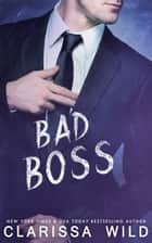 Bad Boss ebook by Clarissa Wild