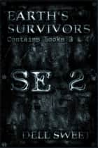 Earth's Survivors SE 2 ebook by Dell Sweet