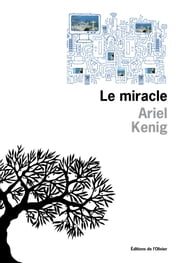 Le Miracle ebook by Ariel Kenig